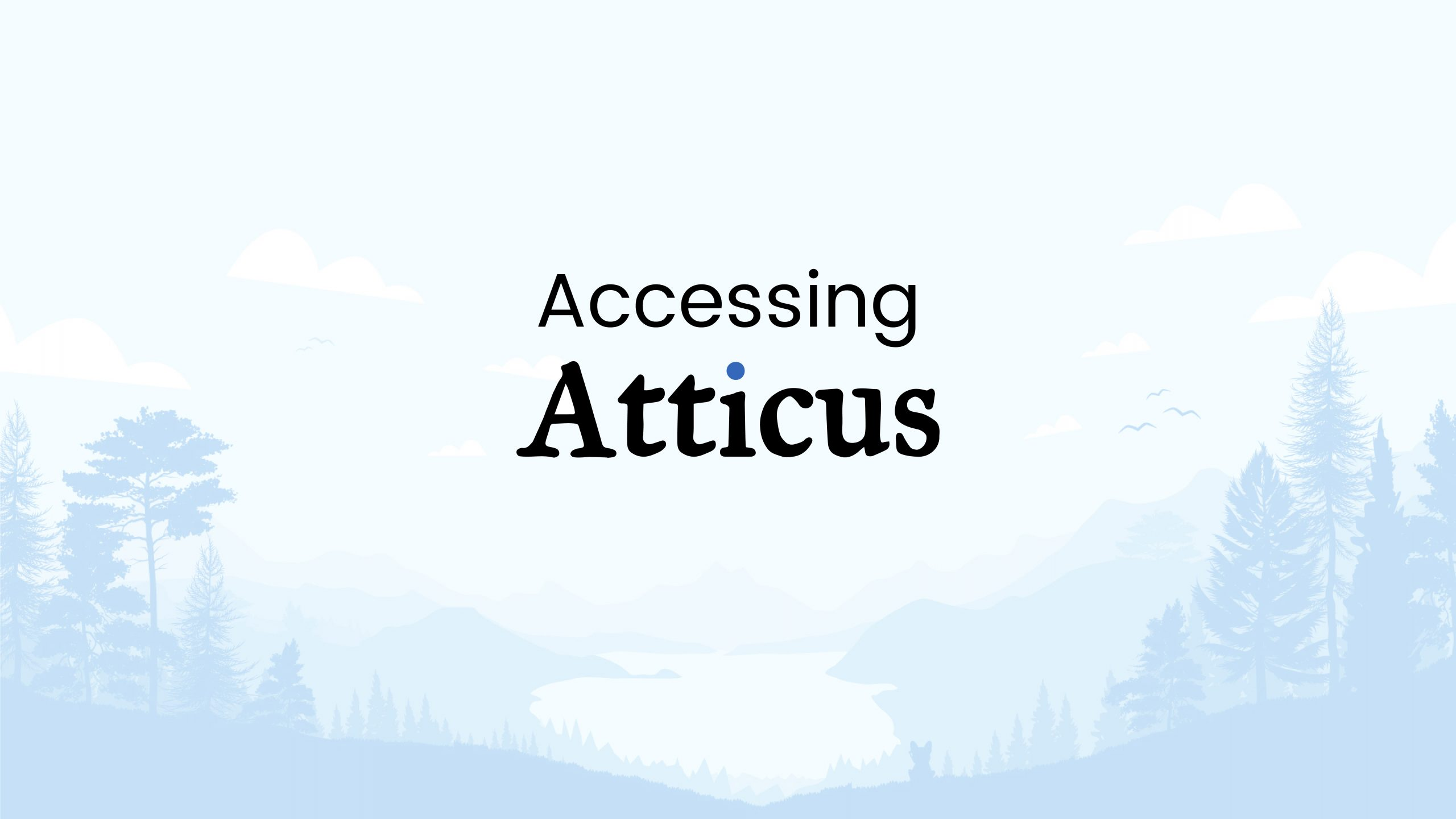 Accessing Atticus video thumbnail - click to watch